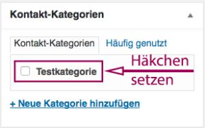 """Im Metamenü """"Kontakt-Kategorien"""" ein Häkchen in die Checkbox der Kategorie setzen, der der Kontakt zugeordnet werden soll."""
