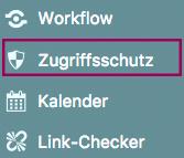 """Screenshot zeigt die Position des Menüpunkts """"Zugriffsschutz"""" zwischen """"Workflow"""" und """"Kalender"""" im Backend-Menü"""