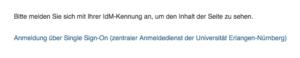 Screenshot der Meldung, die besagt, dass man sich mit IdM-Kennung anmelden muss (und anklickbarer Link, um zur Anmeldung zu kommen)